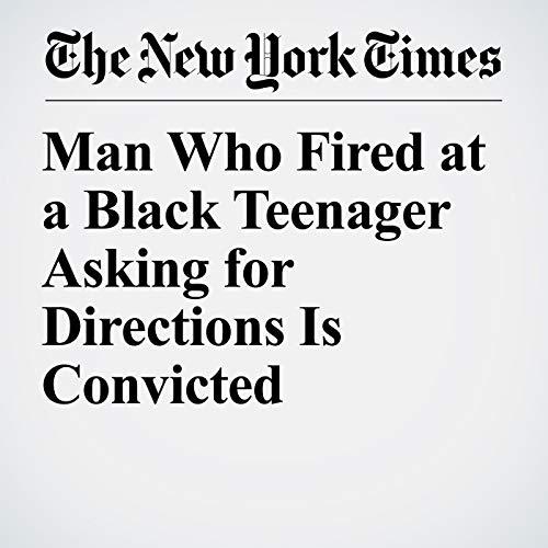 Man Who Fired at a Black Teenager Asking for Directions Is Convicted copertina