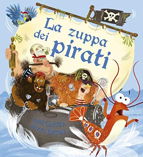 La zuppa dei pirati. Ediz. a colori