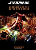Geonosis and the Outer Rim Worlds (Star Wars Roleplaying Game)