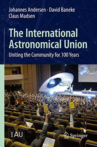 The International Astronomical Union: Uniting the Community for 100 Years