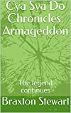 Cya Sya Do Chronicles: Armageddon: The legend continues (English Edition)