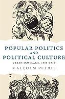 Popular Politics and Political Culture: Urban Scotland, 1918-1939