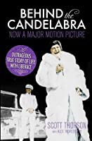 Behind the Candelabra: My Life With Liberace by Scott Thorson(2013-06-06)