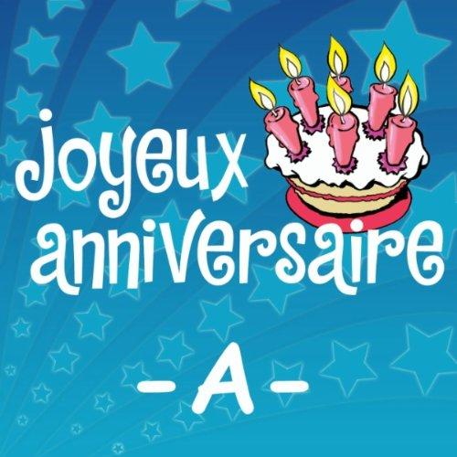 Joyeux Anniversaire Axel De Joyeux Anniversaire Sur Amazon Music