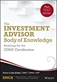 The Investment Advisor Body of Knowledge + Test Bank: Readings for the CIMA Certification