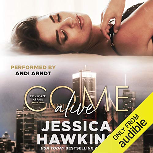 Come Alive Cityscape Affair Series, Book 2 Audiobook By Jessica Hawkins cover art
