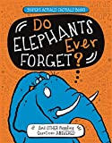 Campbell, G: Do Elephants Ever Forget?: And Other Puzzling Questions Answered (Buster's Actually-Factually Books) - Guy Campbell