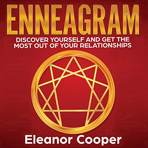 Enneagram: Discover Yourself and Get the Most Out of Your Relationships audiobook cover art