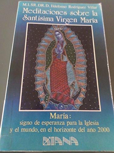 Meditaciones sobre la santísima Virgen María
