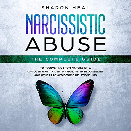 Narcissistic Abuse: The Complete Guide to Recovery after a Narcissistic Abuse cover art