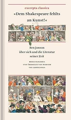 »Dem Shakespeare fehlts an Kunst!«: Ben Jonson über sich und die Literatur seiner Zeit (Excerpta classica)