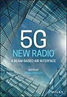 5G New Radio: A Beam-based Air Interface (Wiley - IEEE)