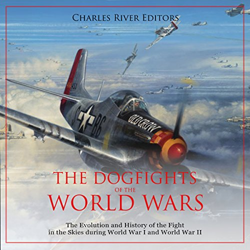 The Dogfights of the World Wars audiobook cover art