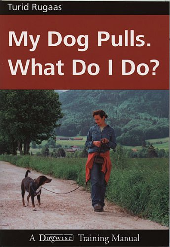 MY DOG PULLS - WHAT DO I DO?