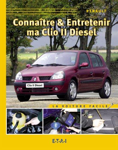 Connaître et entretenir ma Clio II Diesel