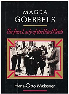 Magda Goebbels: The First Lady of the Third Reich (English and German Edition)
