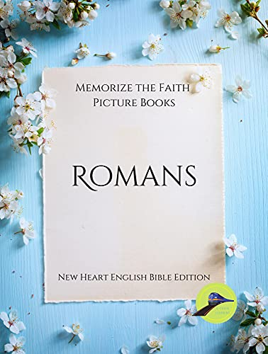 Memorize the Faith Picture Books - Romans: Large Print Lewy Body Dementia Activities for Seniors - Discreetly Made Books for Gifts (Memorize the Faith Picture Books - New Heart English Bible Edition)