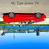 My Type Sawee Tie (Man Response)