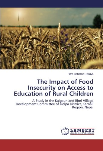 The Impact of Food Insecurity on Access to Education of Rural Children: A Study in the Kaigaun and Rimi Village Developm