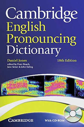 Cambridge English Pronouncing Dictionary: Eighteenth edition with CD-ROM