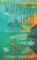 Waking up the West: Return to Dreamtime (Awakening)