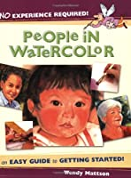 No Experience Required - People in Watercolor: An Easy Guide to Getting Started
