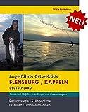 Angelführer Flensburg / Kappeln - 51 Angelplätze mit Luftbildaufnahmen und GPS-Punkten