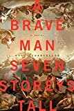 A Brave Man Seven Storeys Tall: A Novel