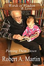 Words of Wisdom and Love: Passing Them Down