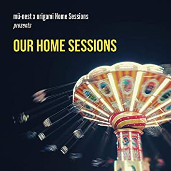 Mü-Nest X Origami Home Sessions Presents: Our Home Sessions