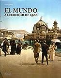 MUNDO ALREDEDOR DE 1900,EL