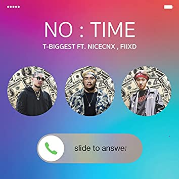 No Time (feat. Nicecnx, Fiixd)