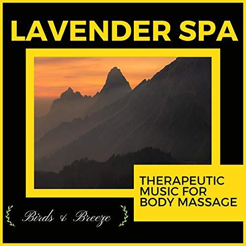 Lavender Spa - Therapeutic Music For Body Massage