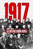 1917. La revolución rusa (Historia del siglo XX)