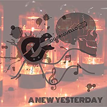 A New Yesterday
