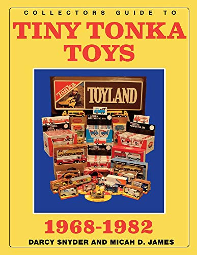 Compare Textbook Prices for Collectors Guide to Tiny Tonka Toys 1968-1982  ISBN 9781098338572 by James, Micah,Snyder, Darcy