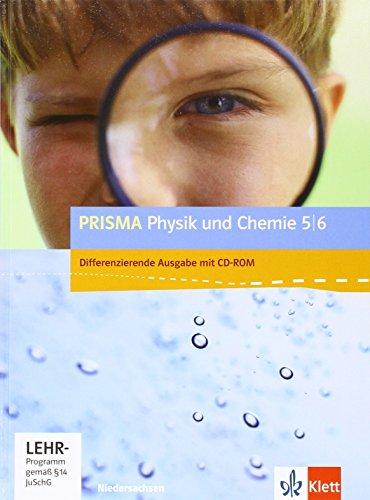 PRISMA Physik/Chemie 5/6. Differenzierende Ausgabe Niedersachsen: Schülerbuch mit Schüler-CD-ROM Klasse 5/6 (PRISMA Physik. Differenzierende Ausgabe)