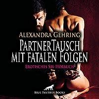 PartnerTausch mit fatalen Folgen | Erotische SM-Geschichte Audio CD: Doch es kommt ganz anders als geplant ...