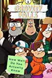 Gravity Falls: How Well Do You Actually Know: Gravity Falls Trivia