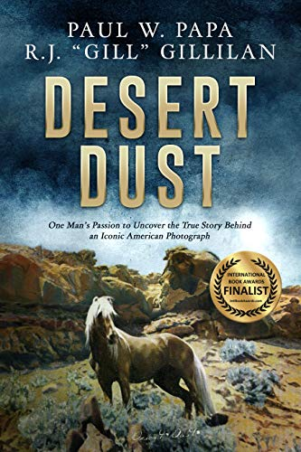 Desert Dust: One Man's Passion to Uncover the True Story Behind an Iconic American Photograph