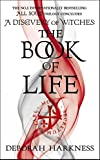 The Book of Life: (All Souls 3): All Souls Trilogy 3 - Deborah Harkness