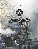 Ham radio log book: Amateur radio log book   Amateur Radio Operator Station Log Book   Ham Radio Log Sheet   111 pages, 8,5'x11'   Paperback   futuristic and vintage city communication, time