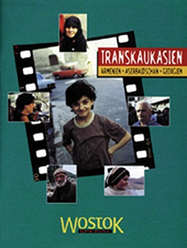 Transkaukasien. Armenien, Aserbaidschan, Georgien - Reisespezial