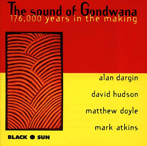 The Sound of Gondwana: 176.000 Years in the Making