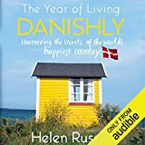 The Year of Living Danishly: Uncovering the Secrets of the World's Happiest Country Logo
