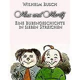 Max und Moritz ; Klassische Literatur: Eine Bubengeschichte in sieben Streichen (German Edition)