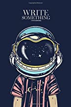 Notebook - Write something: Boy in astronaut helmet notebook, Daily Journal, Composition Book Journal, College Ruled Paper, 6 x 9 inches (100sheets)