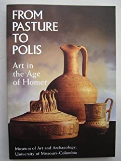 From Pasture to Polis: Art in the Age of Homer