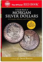 A Guide Book Of Morgan Silver Dollars: A Complete History and Price Guide (The Official Red Book)