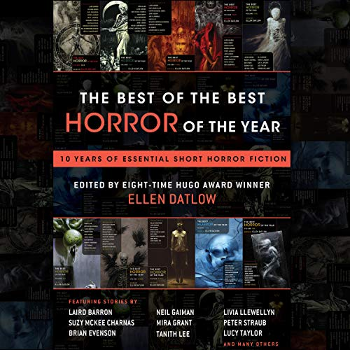 The Best of the Best Horror of the Year     10 Years of Essential Short Horror Fiction              Auteur(s):                                                                                                                                 Ellen Datlow - editor                               Narrateur(s):                                                                                                                                 Tim Campbell,                                                                                        Emily Sutton-Smith                      Durée: 19 h et 34 min     Pas de évaluations     Au global 0,0